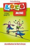 Mini Loco - Acrobaten in het Circus (4-6 jaar)