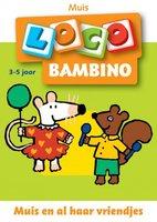 Bambino Loco - Muis en al haar vriendjes (3-5 jaar)