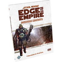 Star Wars: Edge of The Empire - Dangerous Covenants