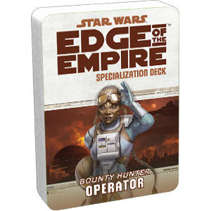 Star Wars: Edge of the Empire - Operator (Specialization Deck)