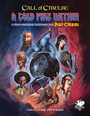 Call of Cthulhu: A Cold Fire Within (For Pulp Cthulhu)