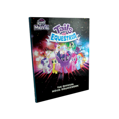 My Little Pony: Tails of Equestria - The Official Movie Sourcebook