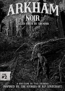 Arkham Noir: Case 2 - Called Forth By Thunder