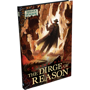 Arkham Horror: The Card Game – The Dirge of Reason