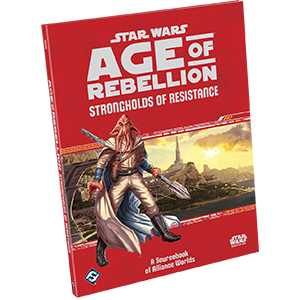 Star Wars: Age of Rebellion - Strongholds of Resistance