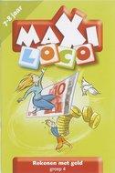 Maxi Loco - Rekenen met Geld Groep 4 (7-8 jaar)